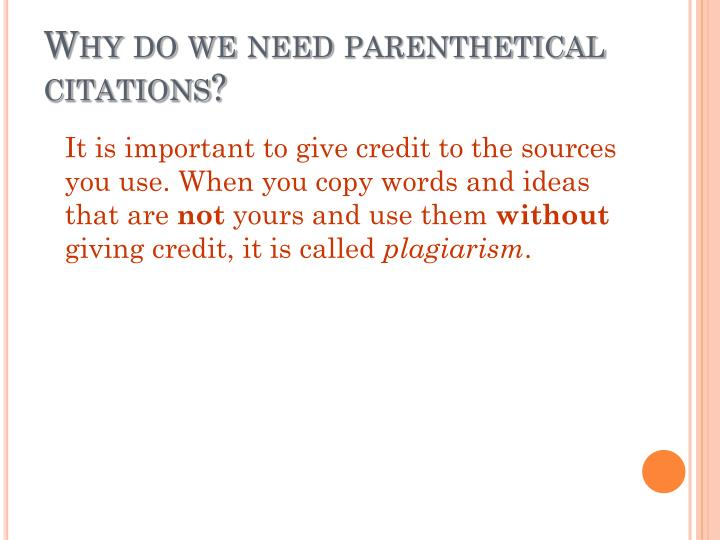 Why do we need parenthetical citations?