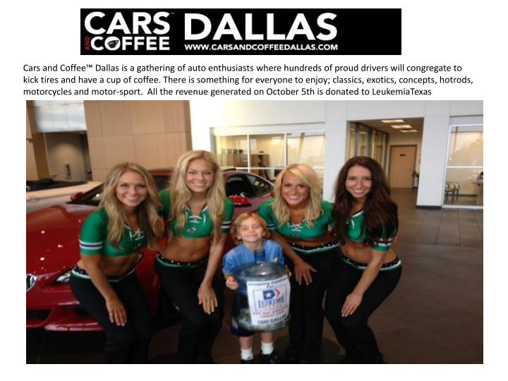 Cars and Coffee™ Dallas is a gathering of auto enthusiasts where hundreds of proud drivers will co...