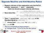 separate neutrino and anti neutrino ratios