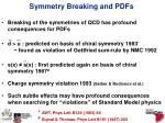 symmetry breaking and pdfs