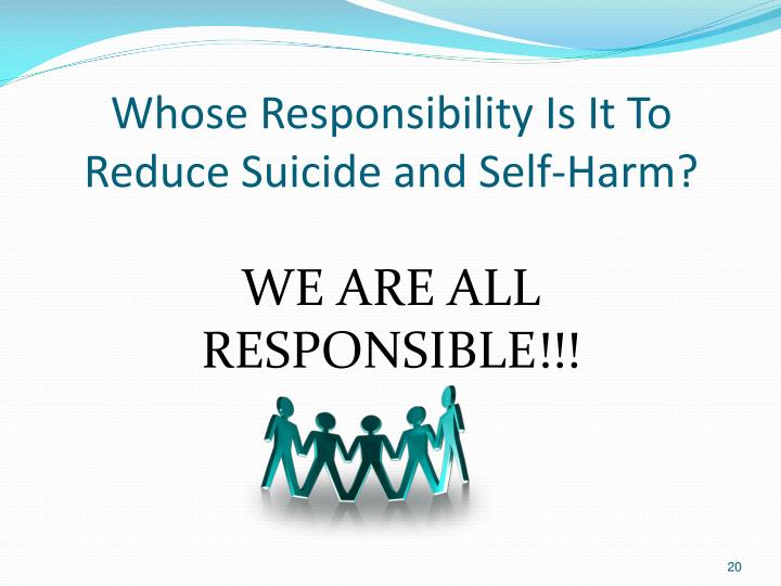 Whose Responsibility Is It To Reduce Suicide and Self-Harm?