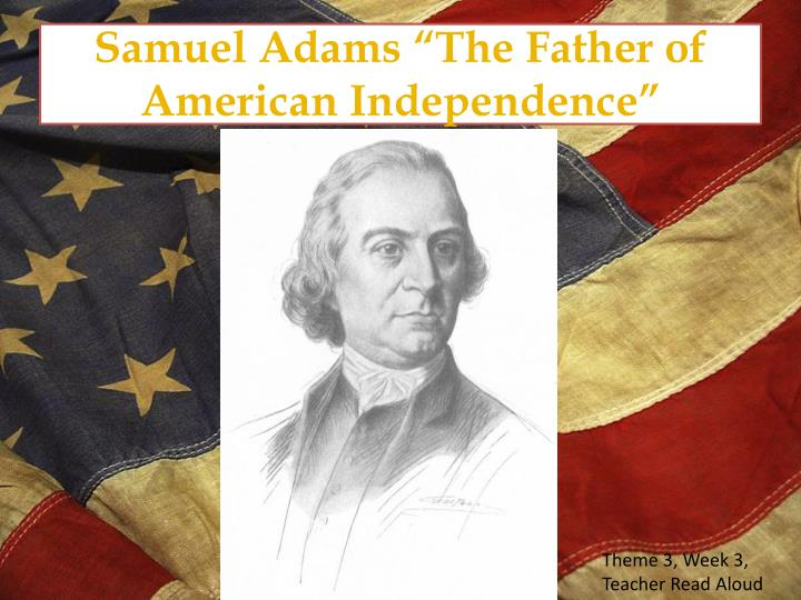 Samuel adams the father of american independence