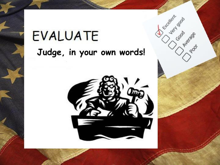 Judge, in your own words!