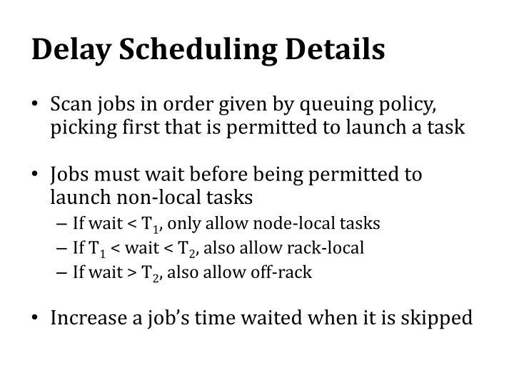 Delay Scheduling Details