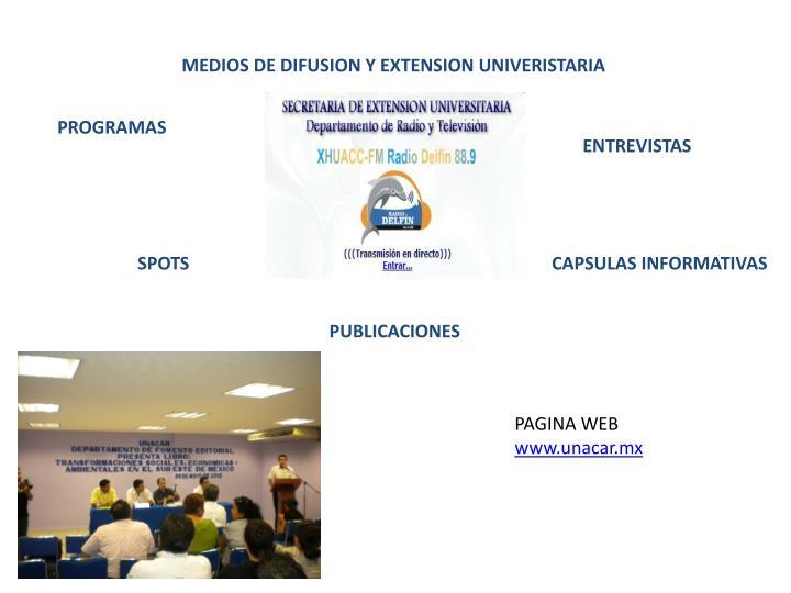 MEDIOS DE DIFUSION Y EXTENSION UNIVERISTARIA
