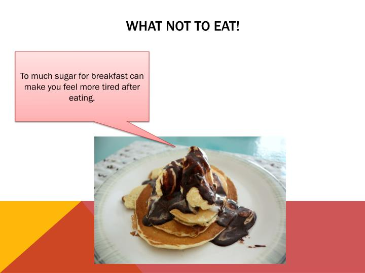 What not to eat!