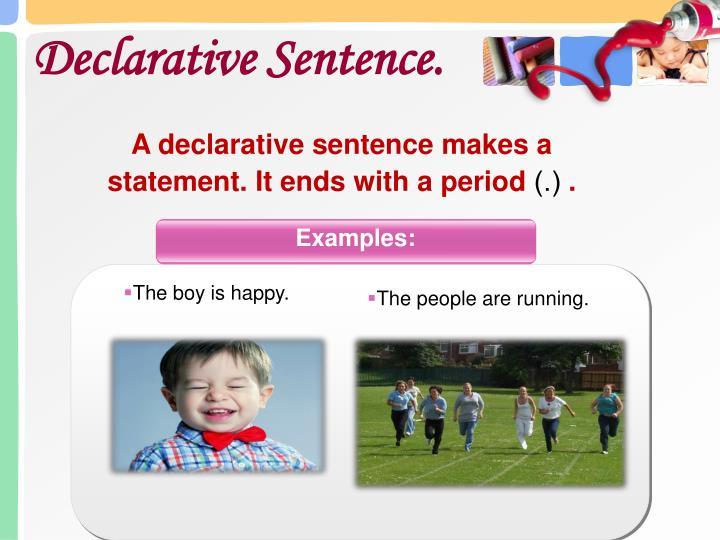 Declarative Sentence.