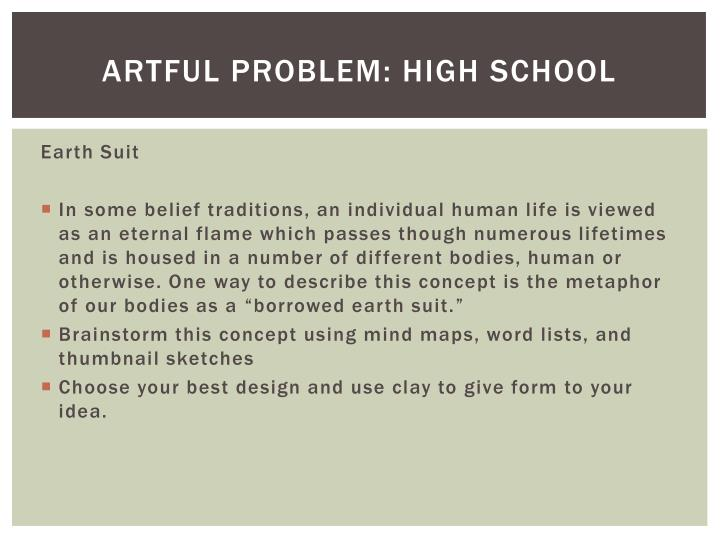 ARTFUL PROBLEM: HIGH SCHOOL