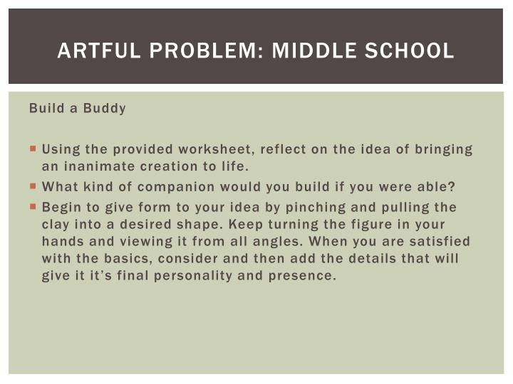 ARTFUL PROBLEM: MIDDLE SCHOOL
