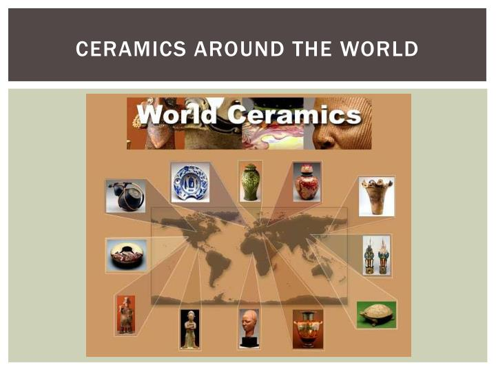 Ceramics around the world