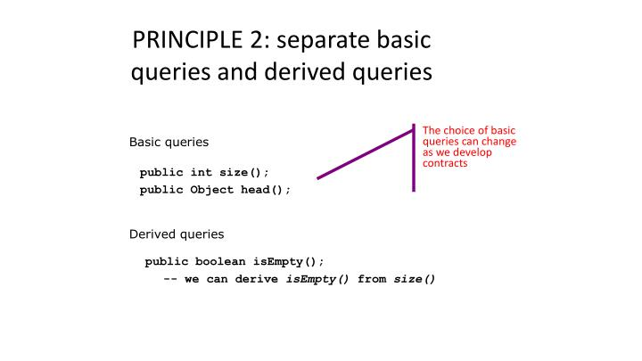 PRINCIPLE 2: separate basic queries and derived queries