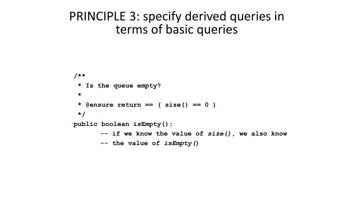 PRINCIPLE 3: specify derived queries in terms of basic queries
