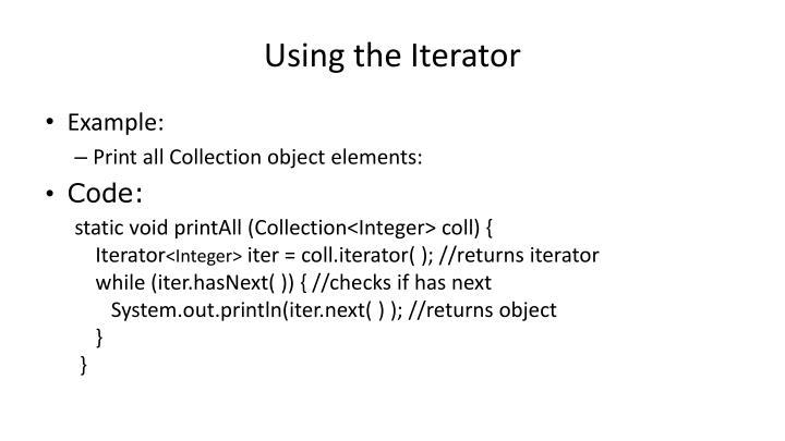 Using the Iterator