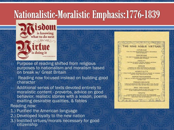 Nationalistic-Moralistic Emphasis:1776-1839
