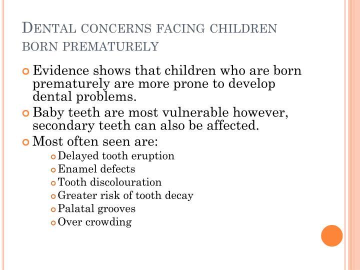 Dental concerns facing children born prematurely