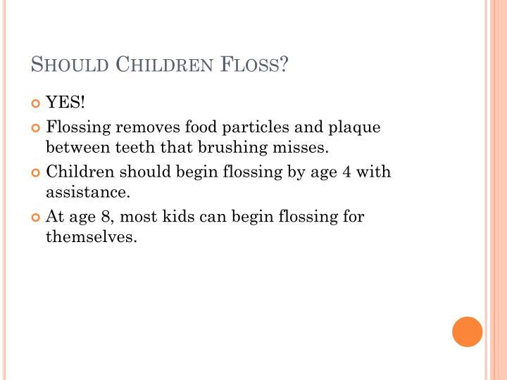 Should Children Floss?