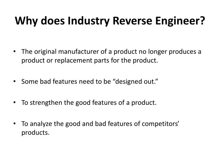 Why does Industry Reverse Engineer?