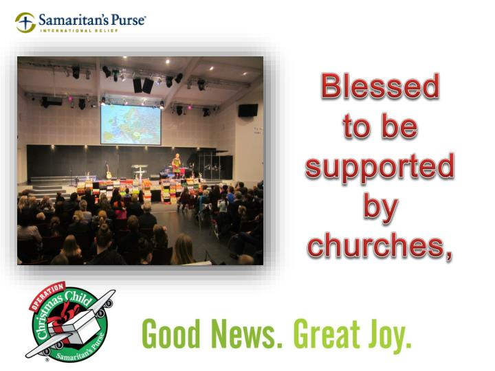 Blessed to be supported by churches,