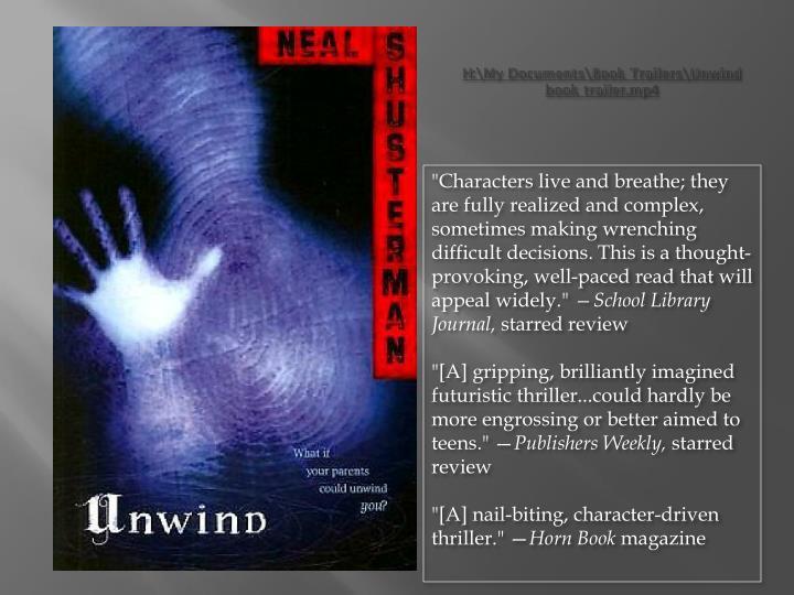 H:\My Documents\Book Trailers\Unwind book trailer.mp4