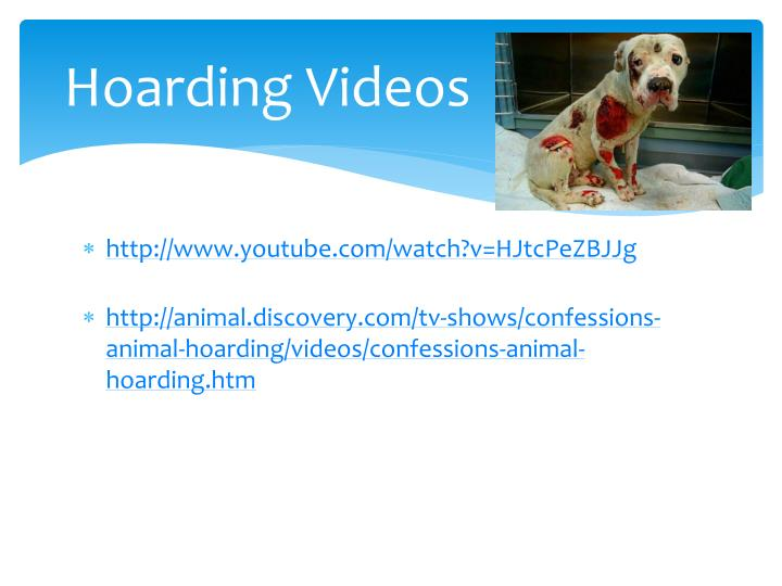 Hoarding Videos