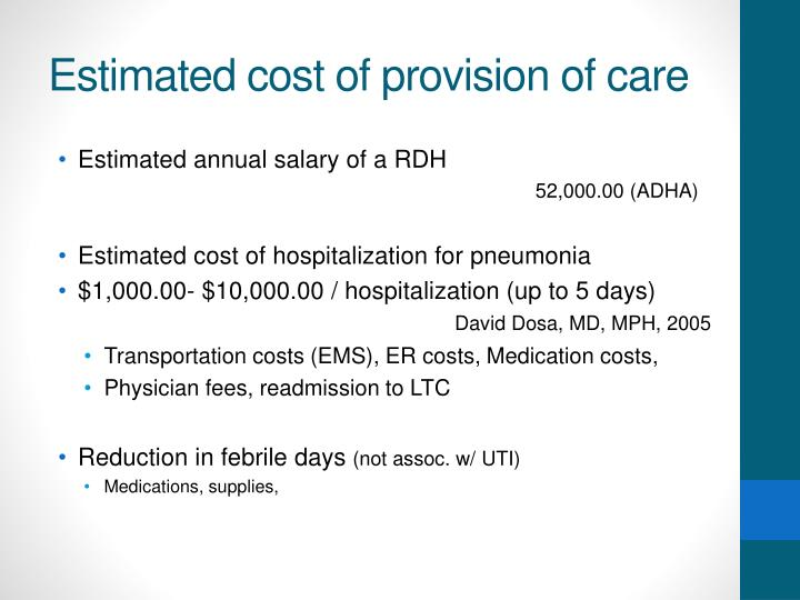Estimated cost of provision of care