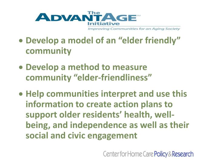 "Develop a model of an ""elder friendly"" community"