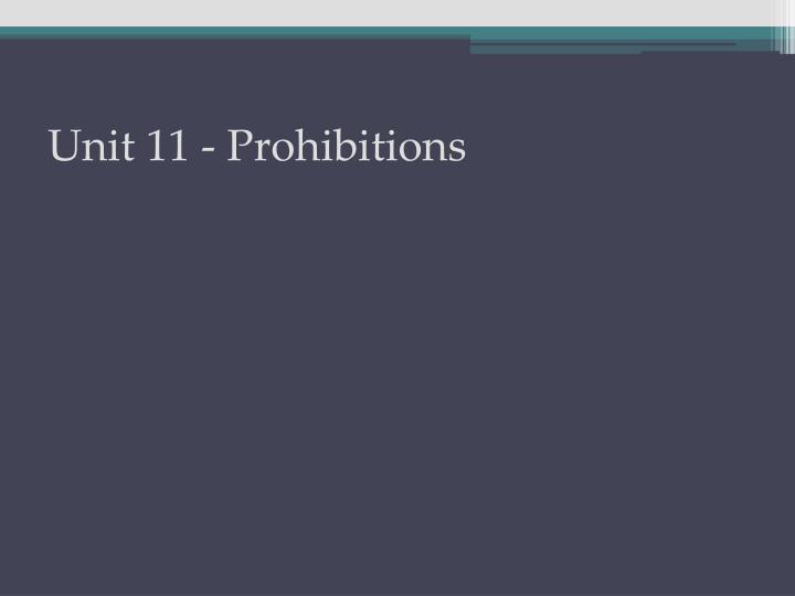 Unit 11 - Prohibitions