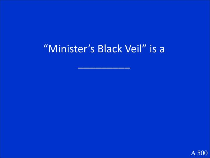 """Minister's Black Veil"" is a _________"