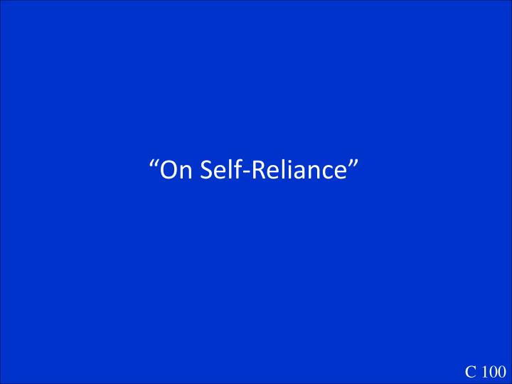 """On Self-Reliance"""