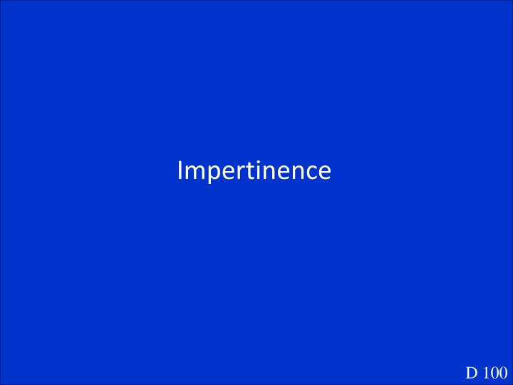 Impertinence