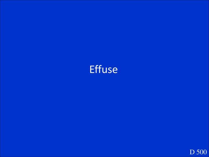 Effuse