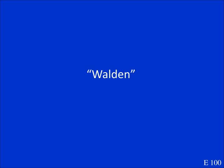 """""""Walden"""""""
