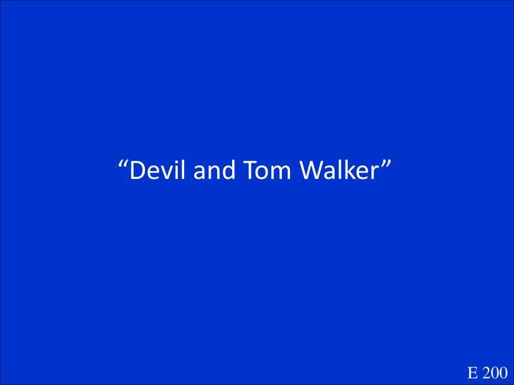 """""""Devil and Tom Walker"""""""