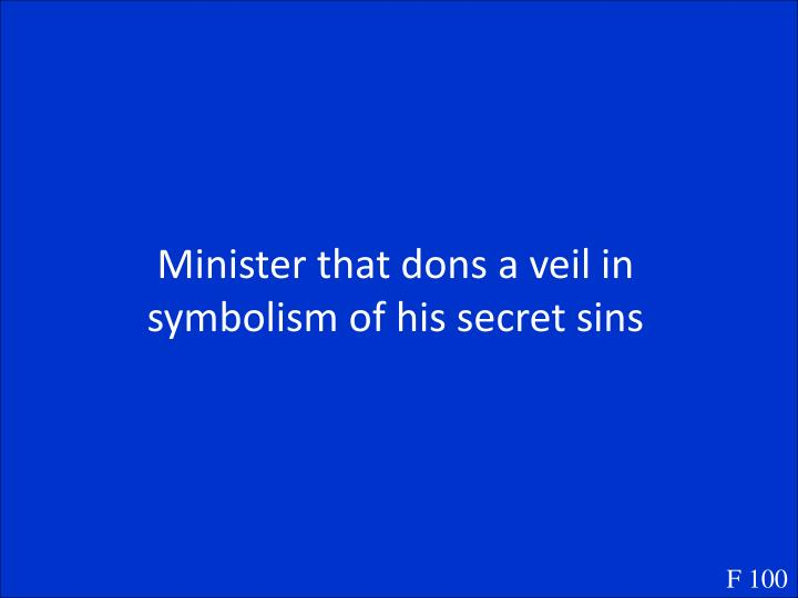 Minister that dons a veil in symbolism of his secret sins