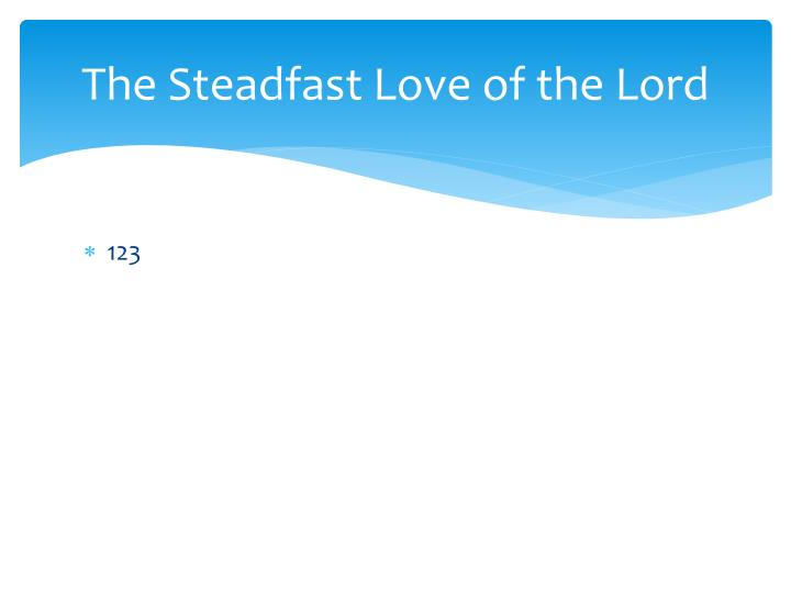 The Steadfast Love of the Lord