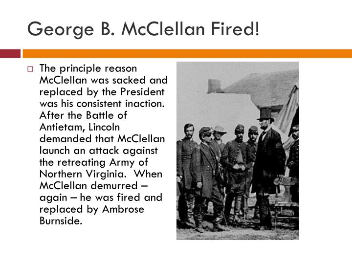 George B. McClellan Fired!