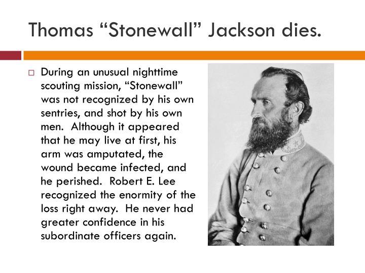 """Thomas """"Stonewall"""" Jackson dies."""