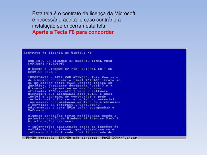 Esta tela  o contrato de licena da Microsoft  necessrio aceita-lo caso contrrio a instalao se encerra nesta tela.