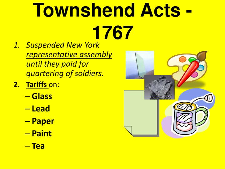 Townshend Acts - 1767