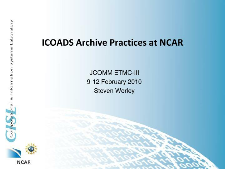 Icoads archive practices at ncar