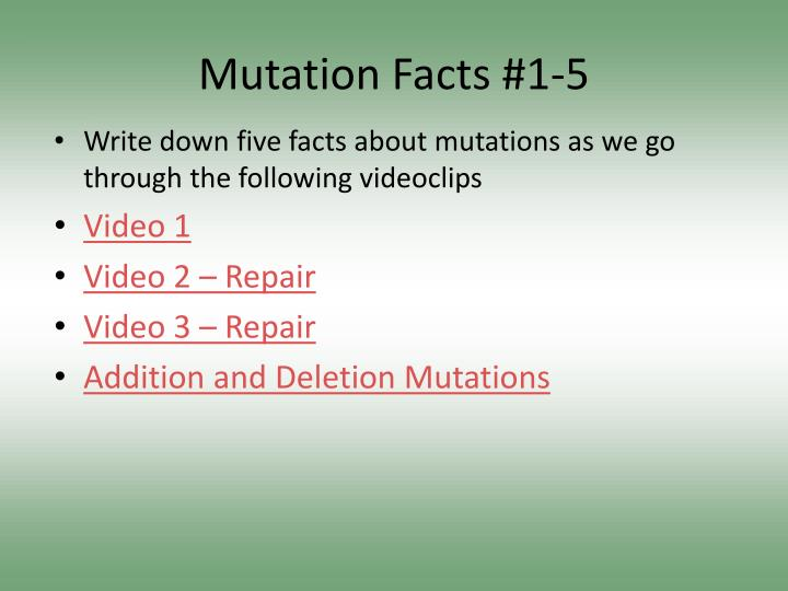 Mutation Facts #1-5