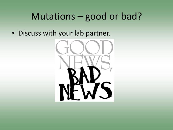 Mutations – good or bad?