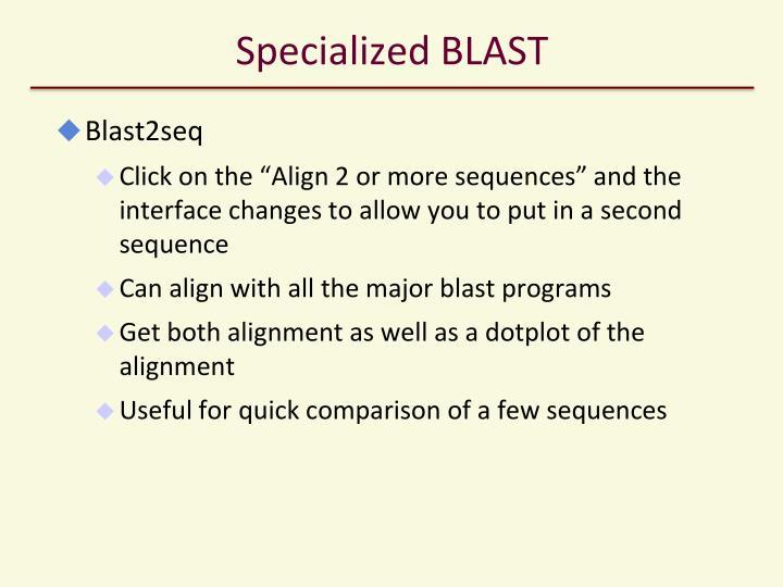 Specialized BLAST