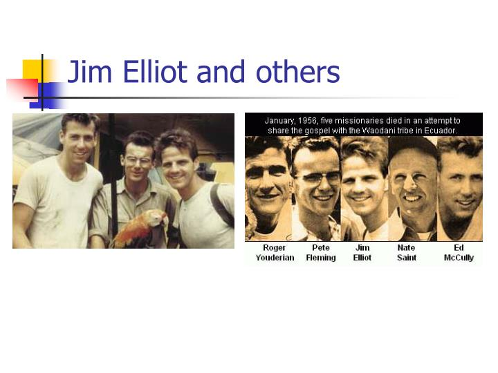 Jim Elliot and others