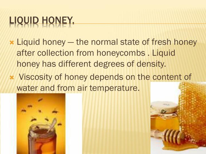 Liquid honey —