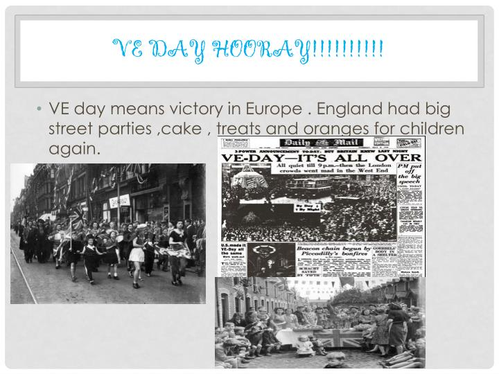 VE day Hooray!!!!!!!!!!