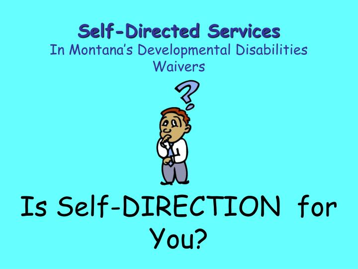 Is self direction for you