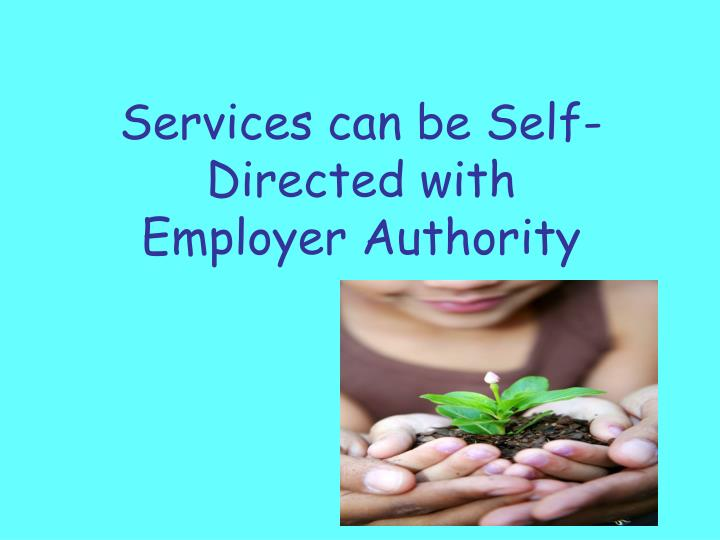 Services can be Self-Directed with