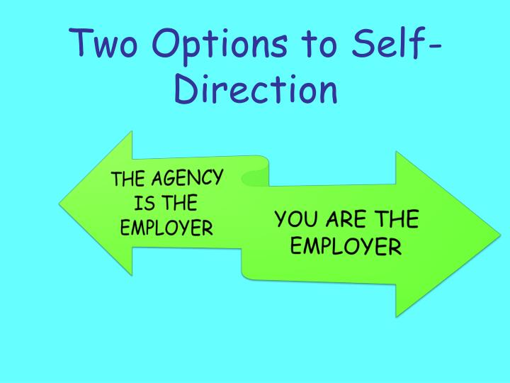 Two options to self direction