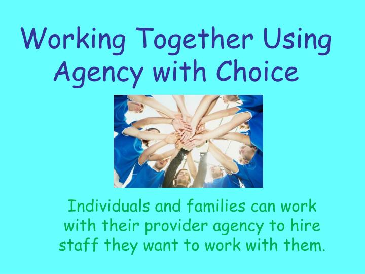 Working Together Using Agency with Choice